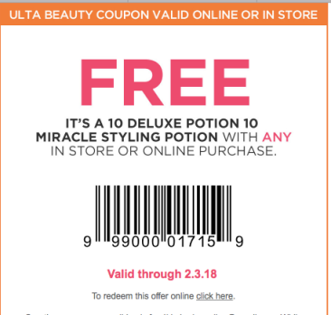 -Receive a 1.5oz It's a 10 Potion 10 Miracle Styling Potion with any  purchase. Valid 01/25/18 through 02/03/18 or while supplies last.