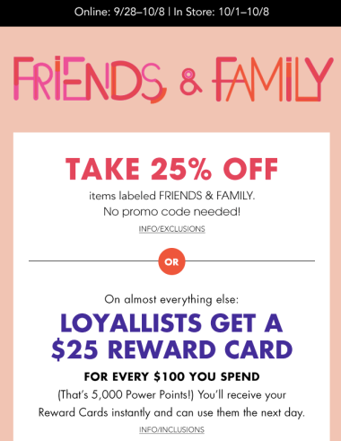 Get 25% off any items labeled Friends and Family. Everyone gets free  shipping during the event as well. e03f1f3da1